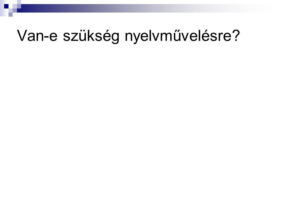 Van-e szükség nyelvművelésre?