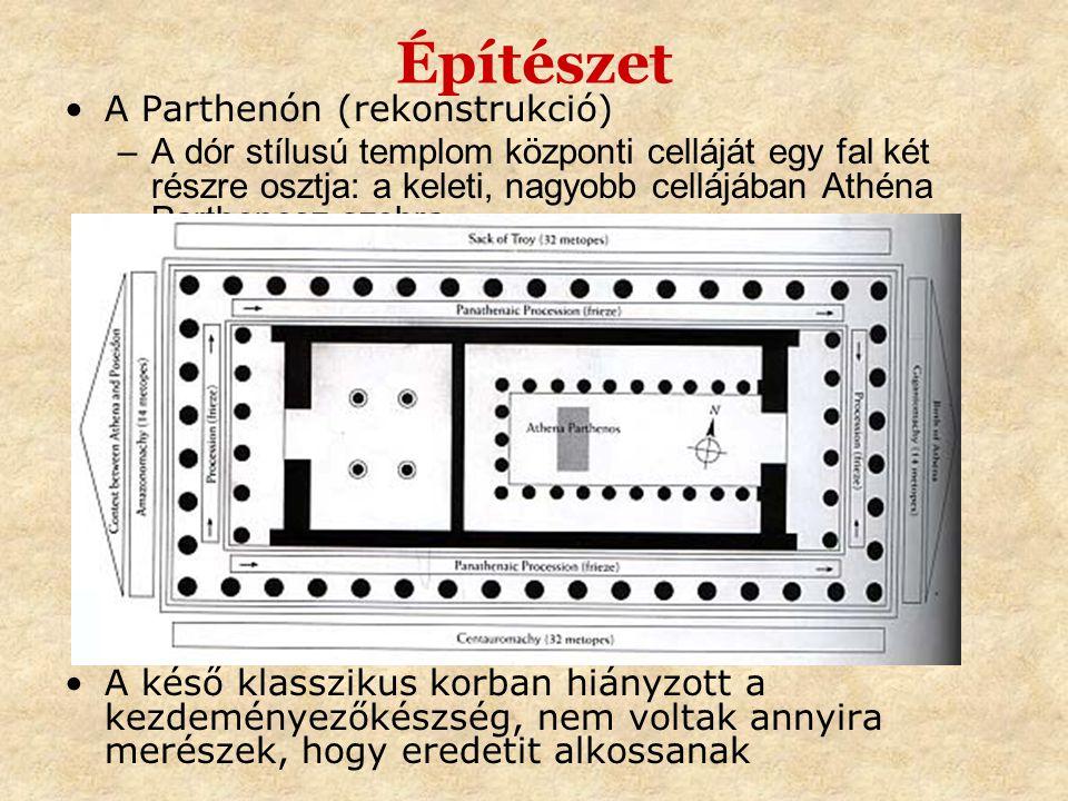 Építészet •A Parthenón (rekonstrukció) –A dór stílusú templom központi celláját egy fal két részre osztja: a keleti, nagyobb cellájában Athéna Parthen
