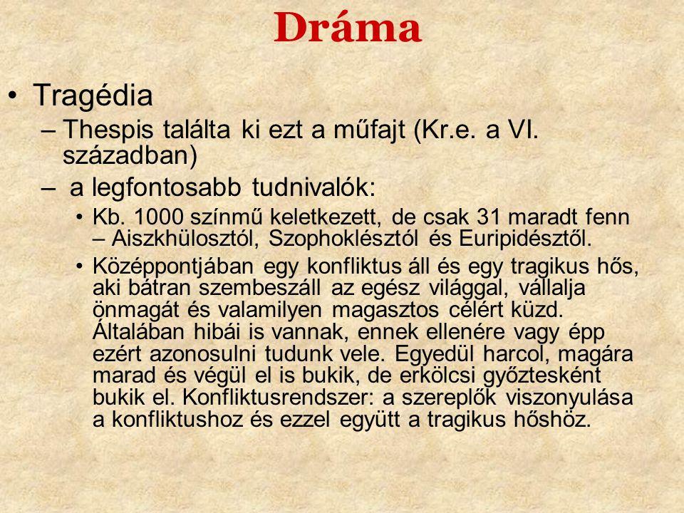 Dráma •Aiszkhülosz (Kr.e.525-456) –Írásainak középpontjában a morális és vallási értékek állnak.