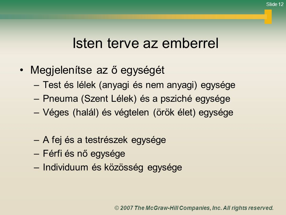 Slide 12 © 2007 The McGraw-Hill Companies, Inc.All rights reserved.