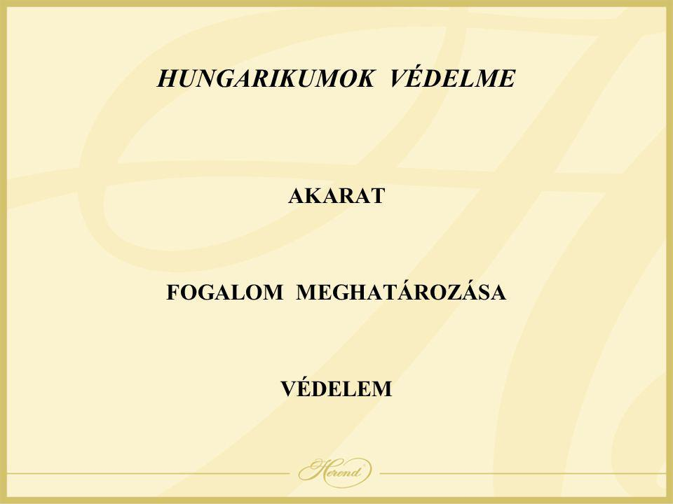 HUNGARIKUMOK VÉDELME AKARAT FOGALOM MEGHATÁROZÁSA VÉDELEM