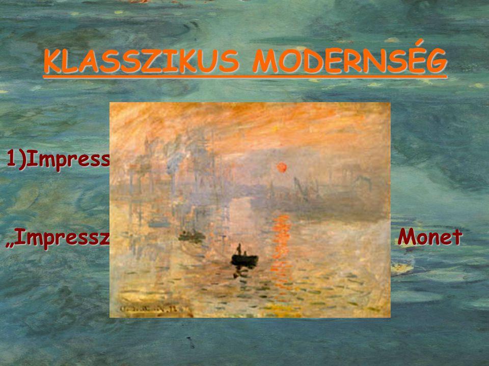 """KLASSZIKUS MODERNSÉG 1)Impresszionizmus """"Impresszió, a fölkelő nap – Claude Monet"""