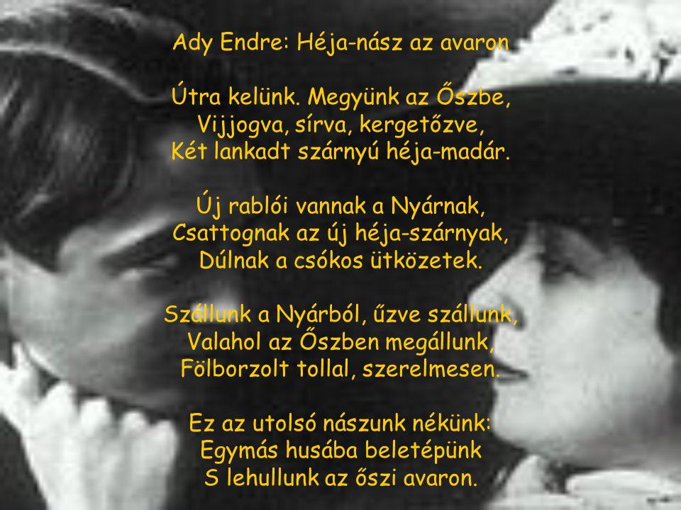 Ady Endre: Héja-nász az avaron Útra kelünk.