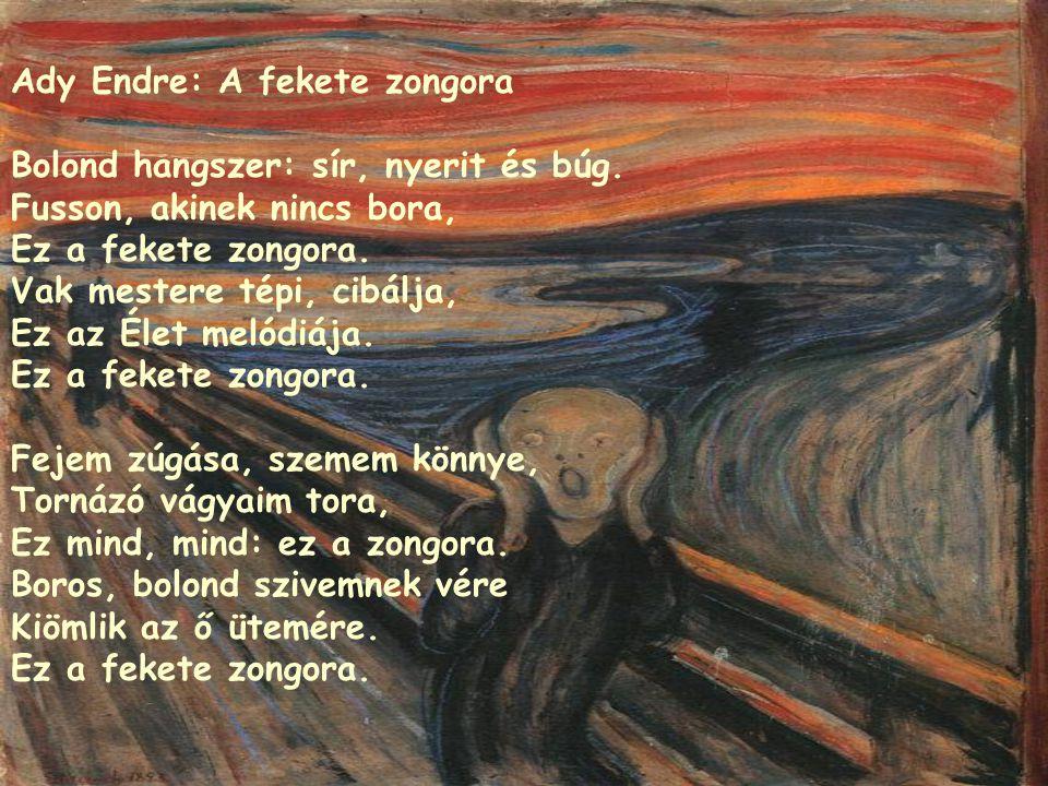 Ady Endre: A fekete zongora Bolond hangszer: sír, nyerit és búg.