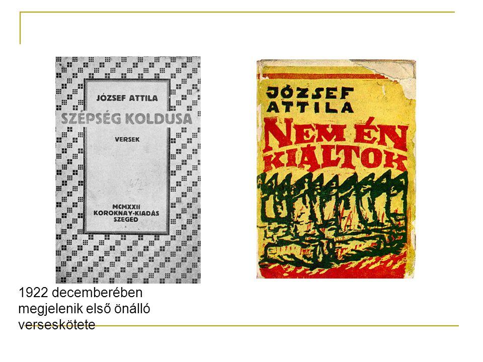 1922 decemberében megjelenik első önálló verseskötete