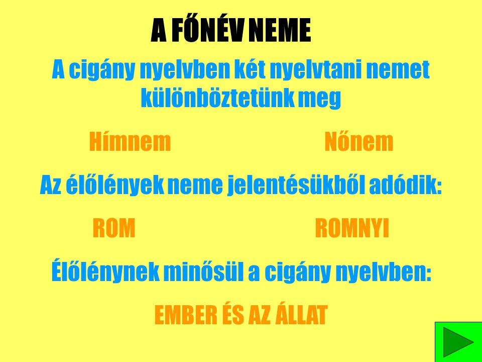 GYAKORLÁS Írd le az alábbi szavakat határozott névelővel együtt egyes számban és ugyan azt a szót határozott névelővel többes számban.