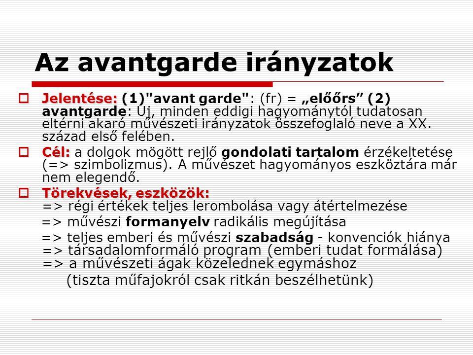 Az avantgarde irányzatok  Jelentése:  Jelentése: (1)