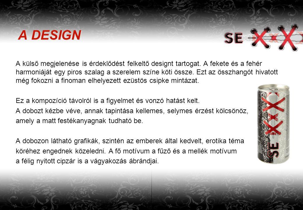 A DESIGN A külső megjelenése is érdeklődést felkeltő designt tartogat. A fekete és a fehér harmoniáját egy piros szalag a szerelem színe köti össze. E