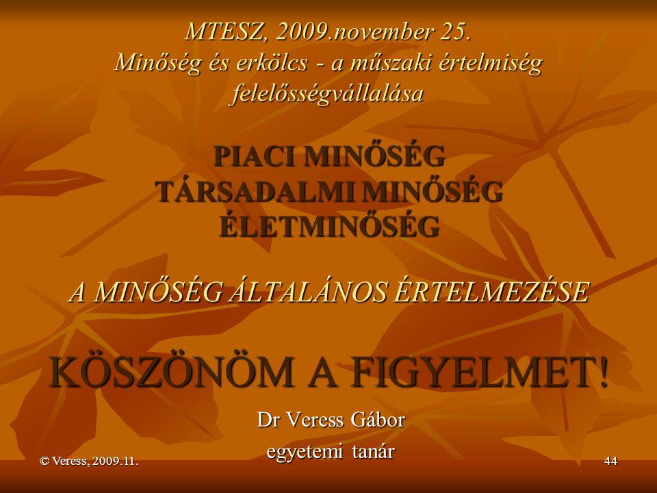 © Veress, 2009.11. 44 MTESZ, 2009.november 25.