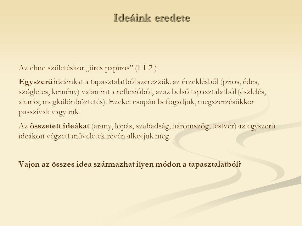 """Ideáink eredete Az elme születéskor """"üres papiros (I.1.2.)."""