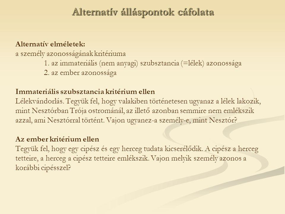 Alternatív elméletek: a személy azonosságának kritériuma 1.