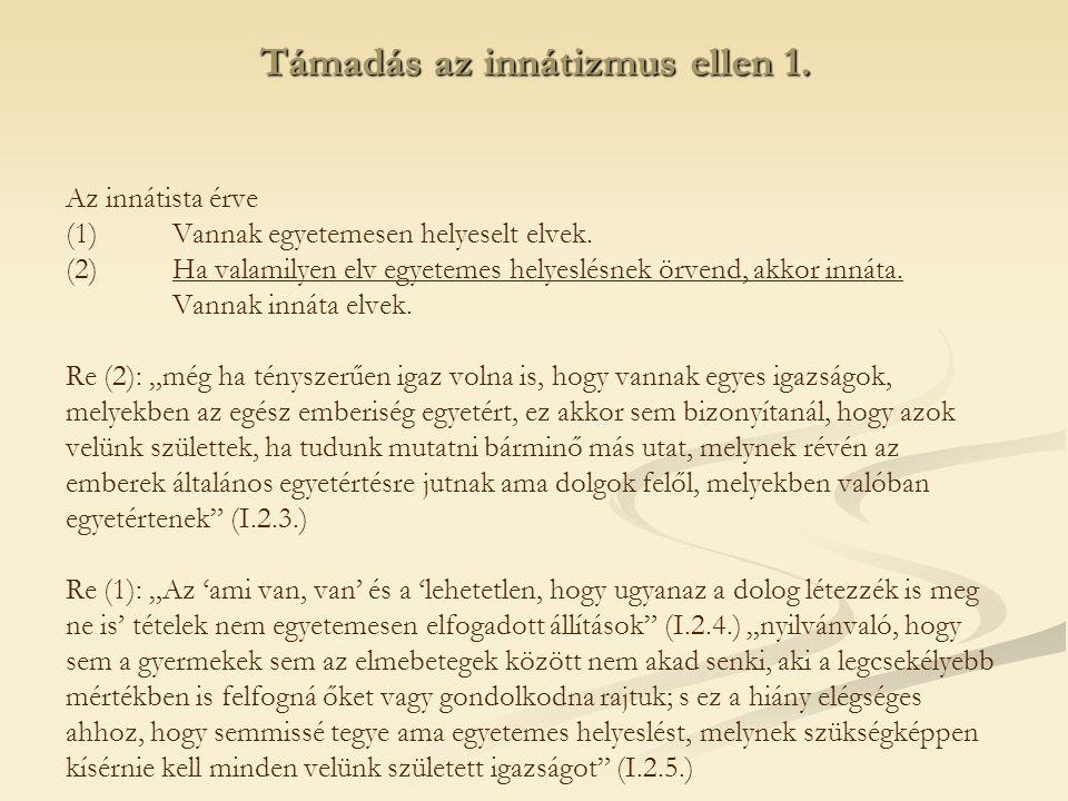 Támadás az innátizmus ellen 1.Az innátista érve (1)Vannak egyetemesen helyeselt elvek.