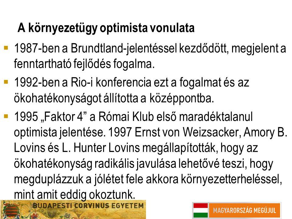 A környezetügy optimista vonulata  1987-ben a Brundtland-jelentéssel kezdődött, megjelent a fenntartható fejlődés fogalma.  1992-ben a Rio-i konfere