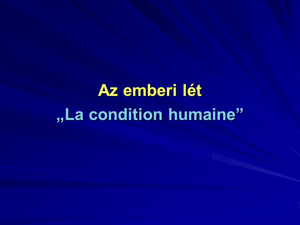 "Az emberi lét ""La condition humaine"