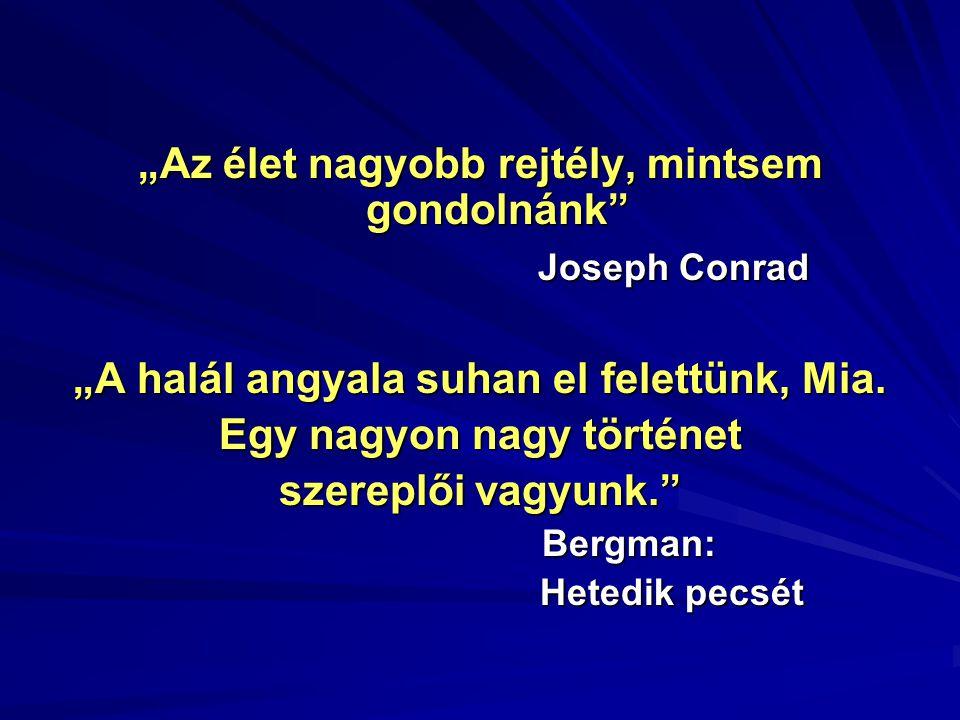 """""""Az élet nagyobb rejtély, mintsem gondolnánk"""" Joseph Conrad """"A halál angyala suhan el felettünk, Mia. Egy nagyon nagy történet szereplői vagyunk."""" Ber"""