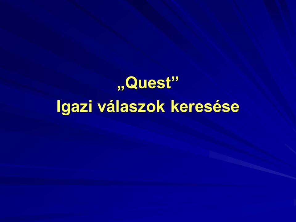 """""""Quest"""" Igazi válaszok keresése"""