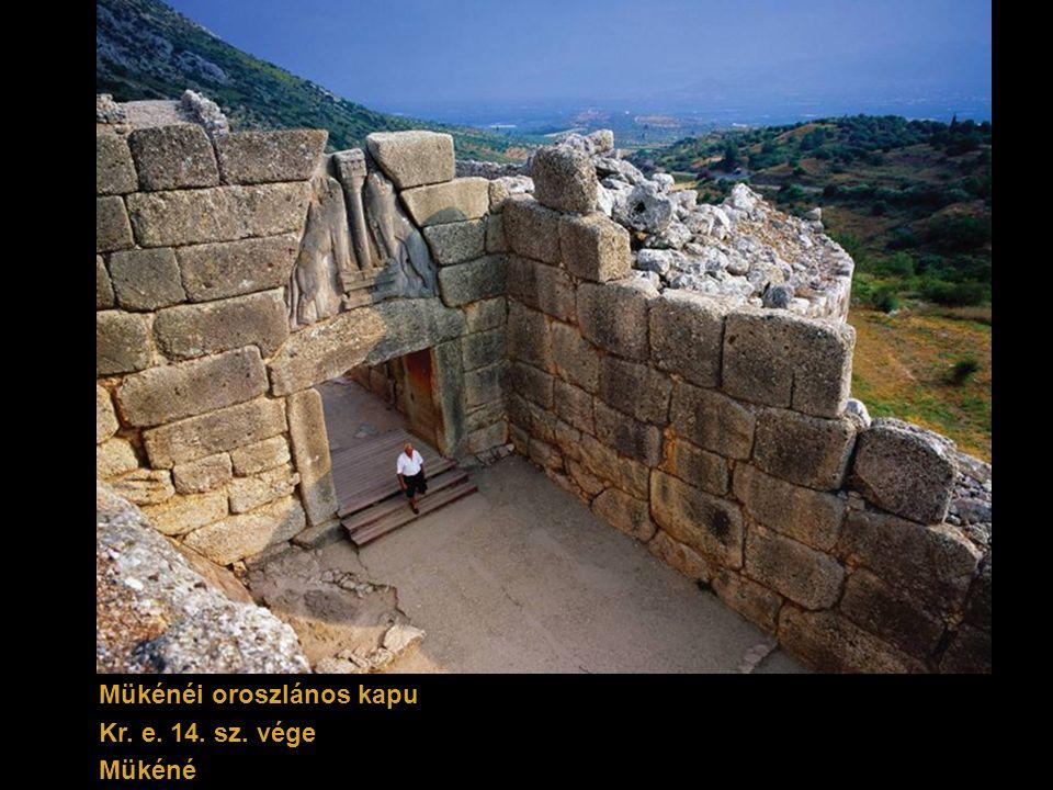 Mükénéi oroszlános kapu Kr. e. 14. sz. vége Mükéné