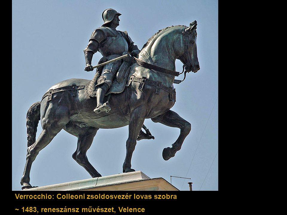 Verrocchio: Colleoni zsoldosvezér lovas szobra ~ 1483, reneszánsz művészet, Velence