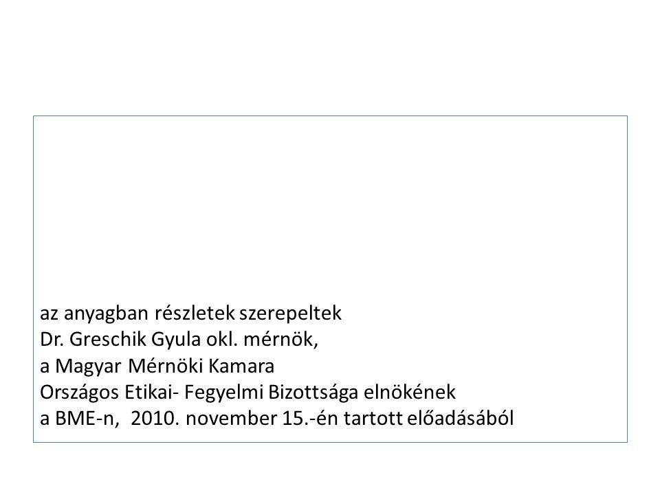 az anyagban részletek szerepeltek Dr. Greschik Gyula okl. mérnök, a Magyar Mérnöki Kamara Országos Etikai- Fegyelmi Bizottsága elnökének a BME-n, 2010