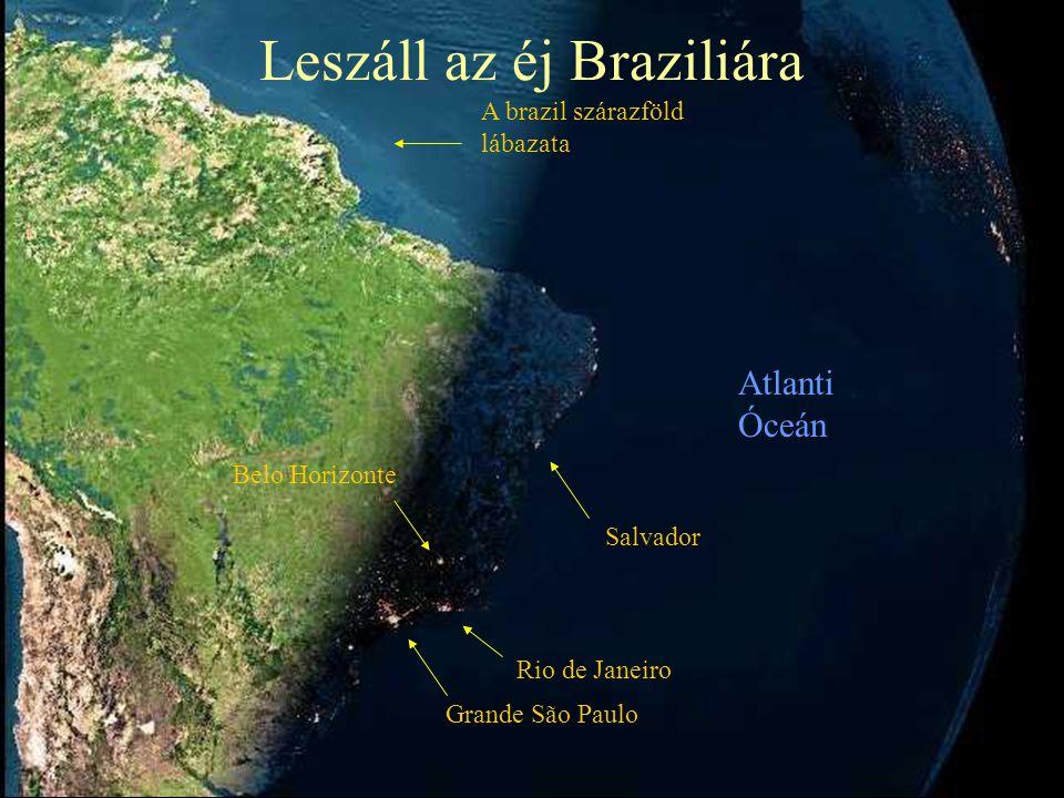 Grande São Paulo Rio de Janeiro Belo Horizonte Salvador Atlanti Óceán A brazil szárazföld lábazata Leszáll az éj Braziliára