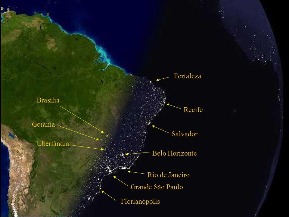 Grande São Paulo Rio de Janeiro Salvador Recife Fortaleza Brasília Goiânia Uberlândia Belo Horizonte Florianópolis