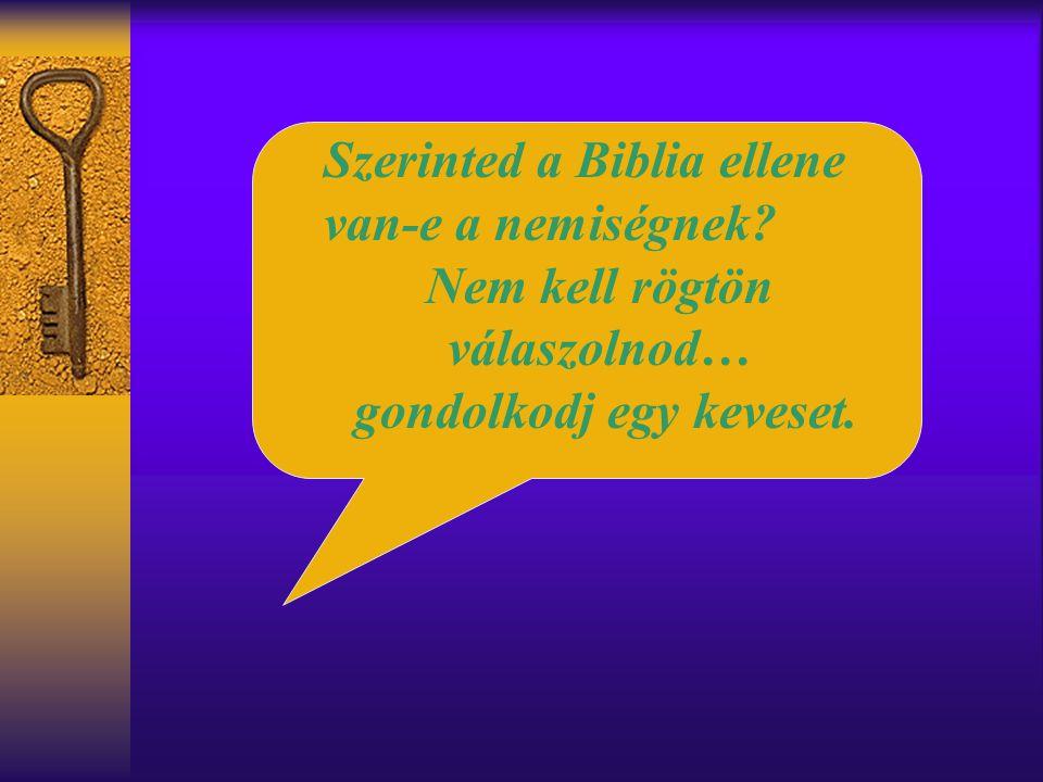 Szerinted a Biblia ellene van-e a nemiségnek? Nem kell rögtön válaszolnod… gondolkodj egy keveset.