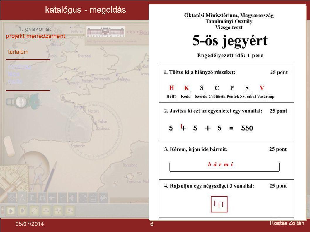 tartalom mindmap tézis mottó 1. gyakorlat: projekt menedzsment 605/07/2014 Rostás Zoltán katalógus - megoldás