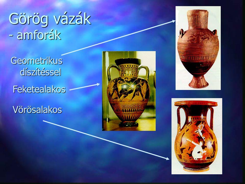 Görög vázák - amforák Geometrikus díszítéssel Vörösalakos Feketealakos