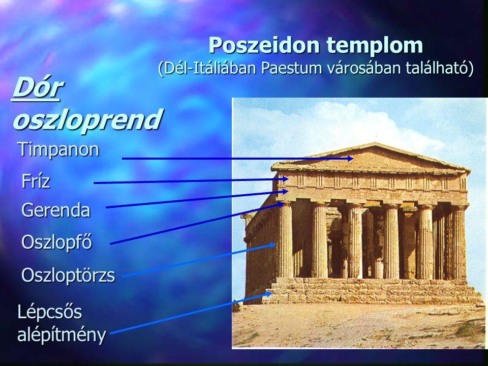 Dór oszloprend Timpanon Fríz Gerenda Oszlopfő Oszloptörzs Lépcsős alépítmény Poszeidontemplom (Dél-Itáliában Paestum városában található) Poszeidon templom (Dél-Itáliában Paestum városában található)