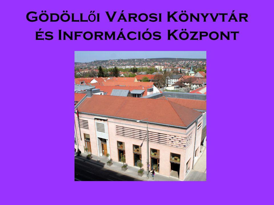 Gödöll ő i Városi Könyvtár és Információs Központ