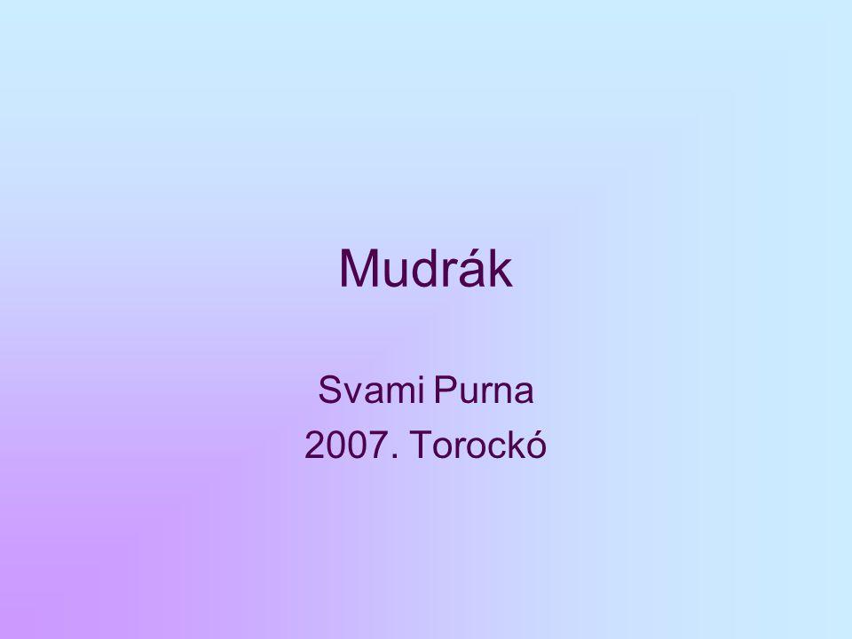Mudrák Svami Purna 2007. Torockó