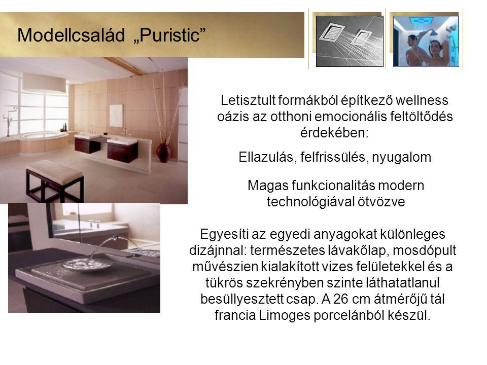 """Modellcsalád """"Puristic Letisztult formákból építkező wellness oázis az otthoni emocionális feltöltődés érdekében: Ellazulás, felfrissülés, nyugalom Magas funkcionalitás modern technológiával ötvözve Egyesíti az egyedi anyagokat különleges dizájnnal: természetes lávakőlap, mosdópult művészien kialakított vizes felületekkel és a tükrös szekrényben szinte láthatatlanul besüllyesztett csap."""