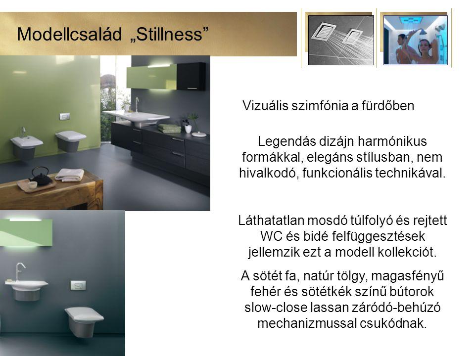 """Modellcsalád """"Stillness Vizuális szimfónia a fürdőben Legendás dizájn harmónikus formákkal, elegáns stílusban, nem hivalkodó, funkcionális technikával."""