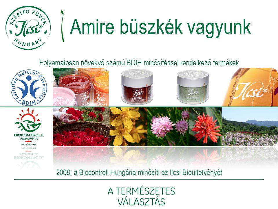 Folyamatosan növekvő számú BDIH minősítéssel rendelkező termékek 2008: a Biocontroll Hungária minősíti az Ilcsi Bioültetvényét Amire büszkék vagyunk