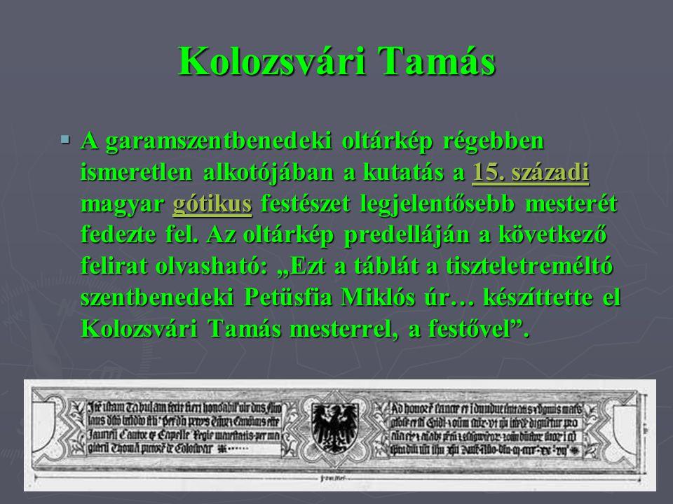 Kolozsvári Tamás  A garamszentbenedeki oltárkép régebben ismeretlen alkotójában a kutatás a 15. századi magyar gótikus festészet legjelentősebb meste