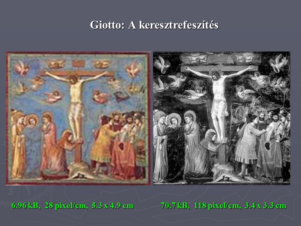 Giotto: A keresztrefeszítés 6.96 kB, 28 pixel/cm, 5.3 x 4.9 cm 70.7 kB, 118 pixel/cm, 3.4 x 3.3 cm