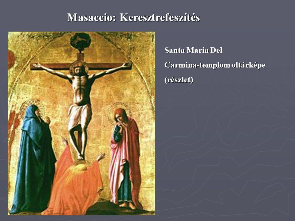 Masaccio: Keresztrefeszítés Santa Maria Del Carmina-templom oltárképe (részlet)