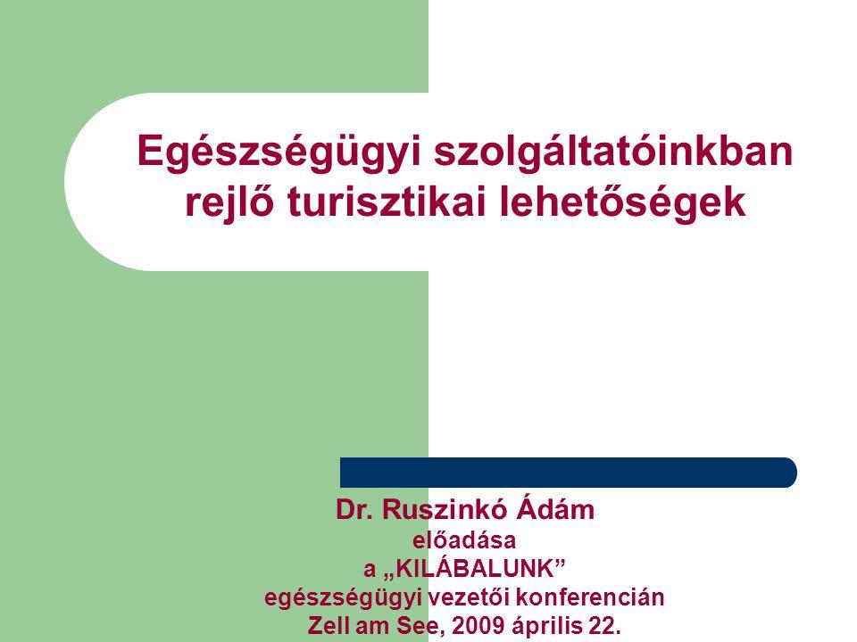 Egészségügyi szolgáltatóinkban rejlő turisztikai lehetőségek Dr.
