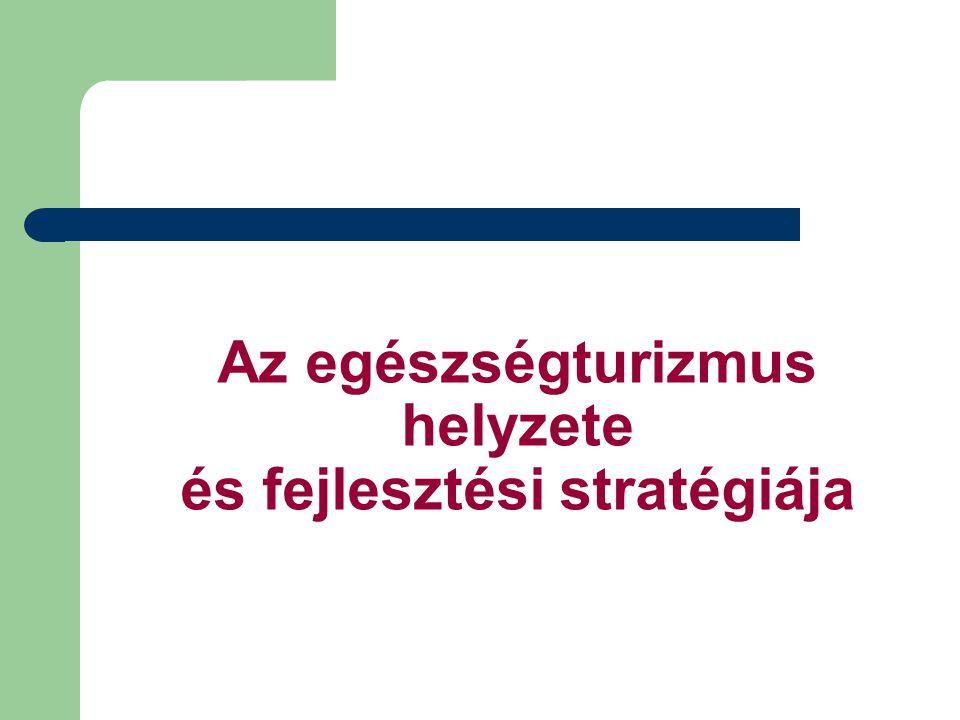 Az egészségturizmus helyzete és fejlesztési stratégiája