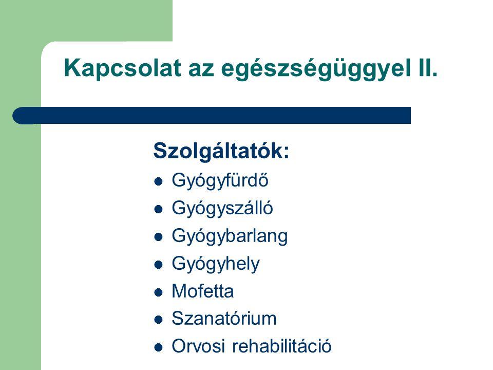 Kapcsolat az egészségüggyel III. Finanszírozás:  OEP  Magán egészségpénztárak