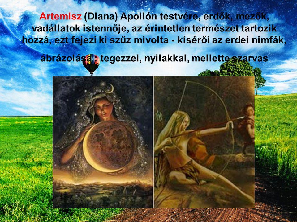 Artemisz (Diana) Apollón testvére, erdők, mezők, vadállatok istennője, az érintetlen természet tartozik hozzá, ezt fejezi ki szűz mivolta - kísérői az