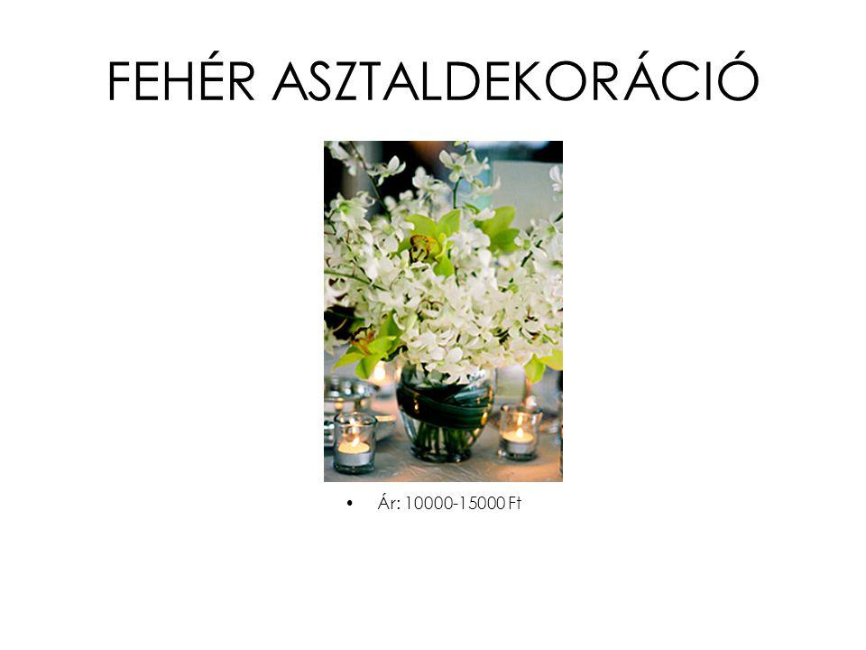 FEHÉR ASZTALDEKORÁCIÓ •Ár: 10000-15000 Ft