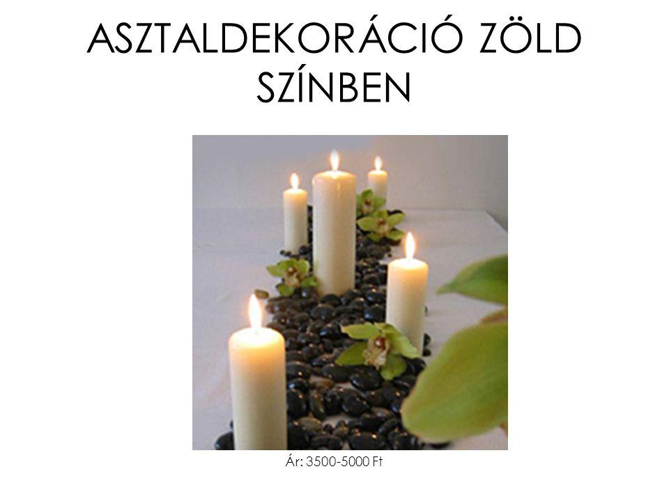 ASZTALDEKORÁCIÓ ZÖLD SZÍNBEN Ár: 3500-5000 Ft