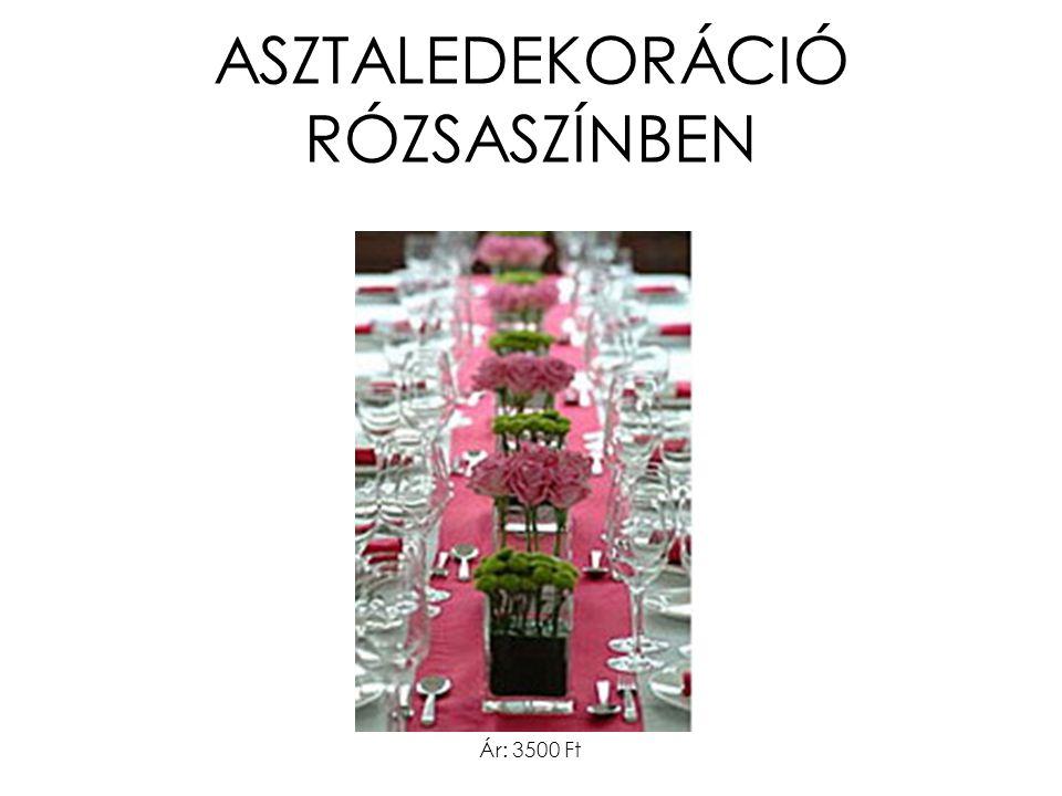 ASZTALEDEKORÁCIÓ RÓZSASZÍNBEN Ár: 3500 Ft