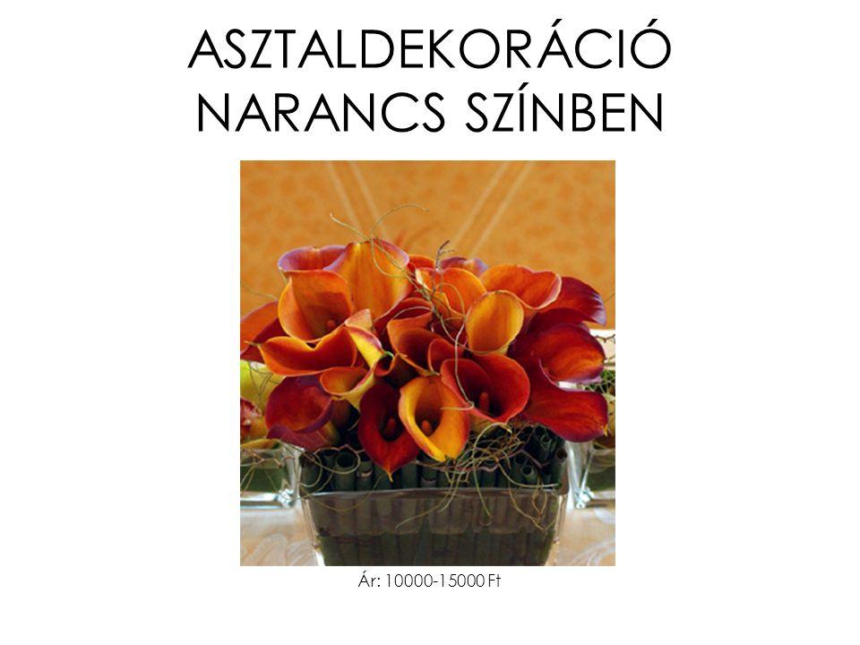 ASZTALDEKORÁCIÓ NARANCS SZÍNBEN Ár: 10000-15000 Ft