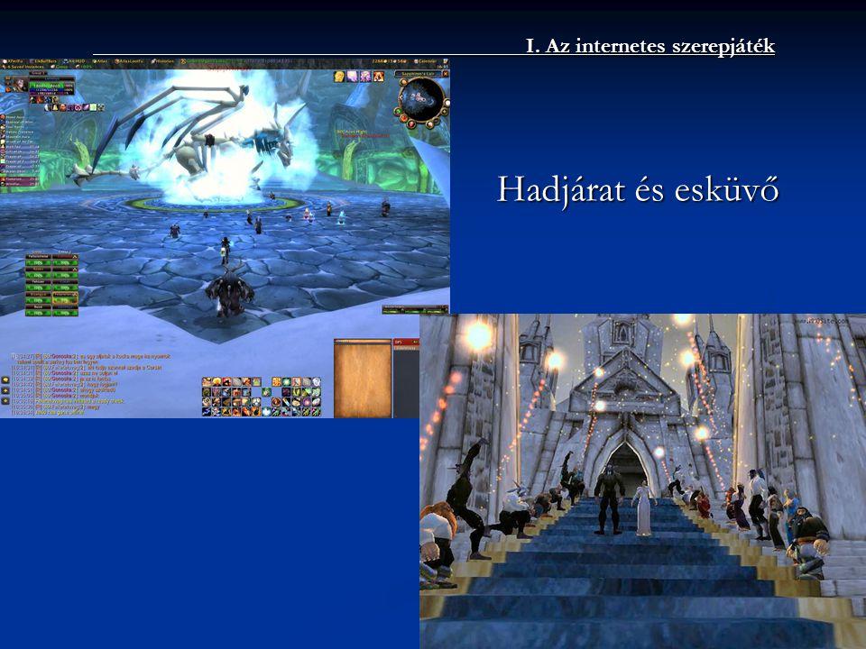 I. Az internetes szerepjáték Hadjárat és esküvő