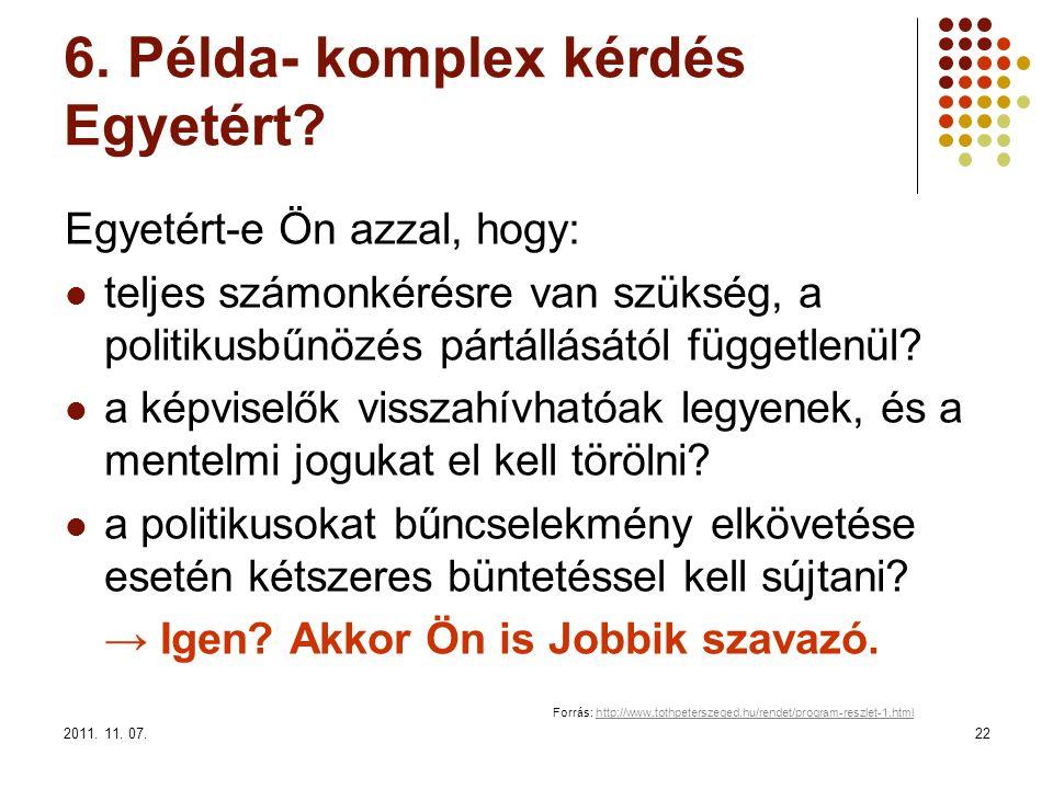 2011. 11. 07.22 6. Példa- komplex kérdés Egyetért.