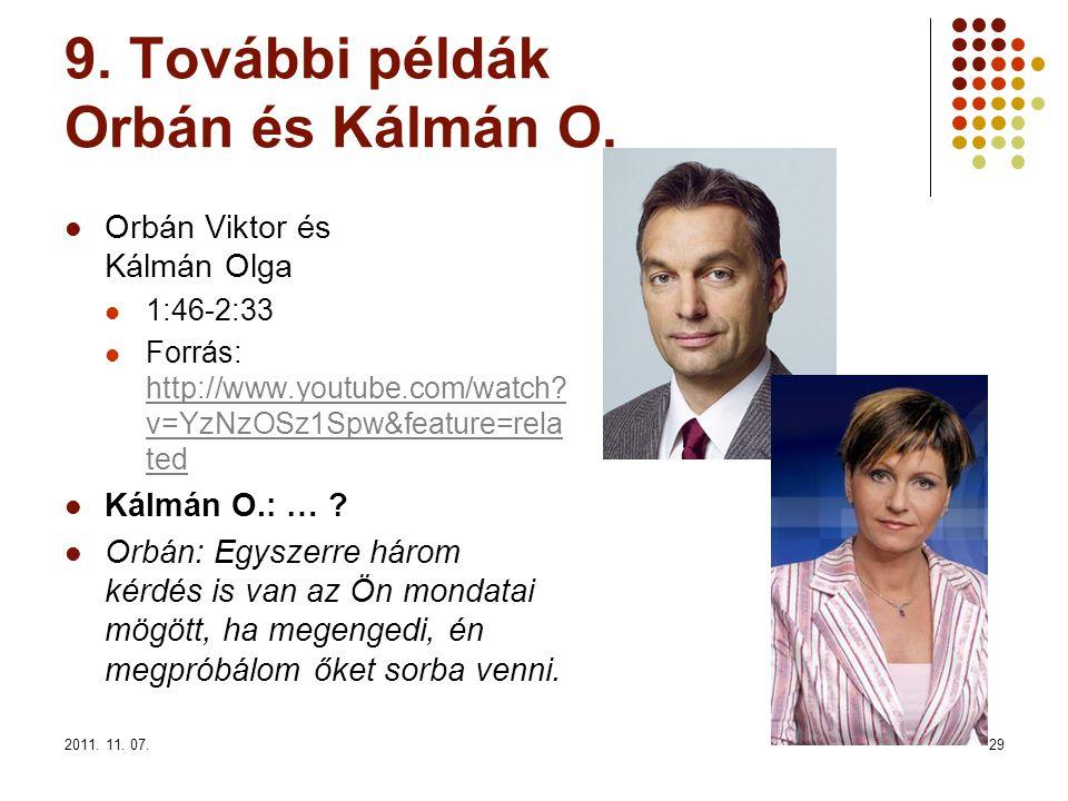 2011. 11. 07.29 9. További példák Orbán és Kálmán O.