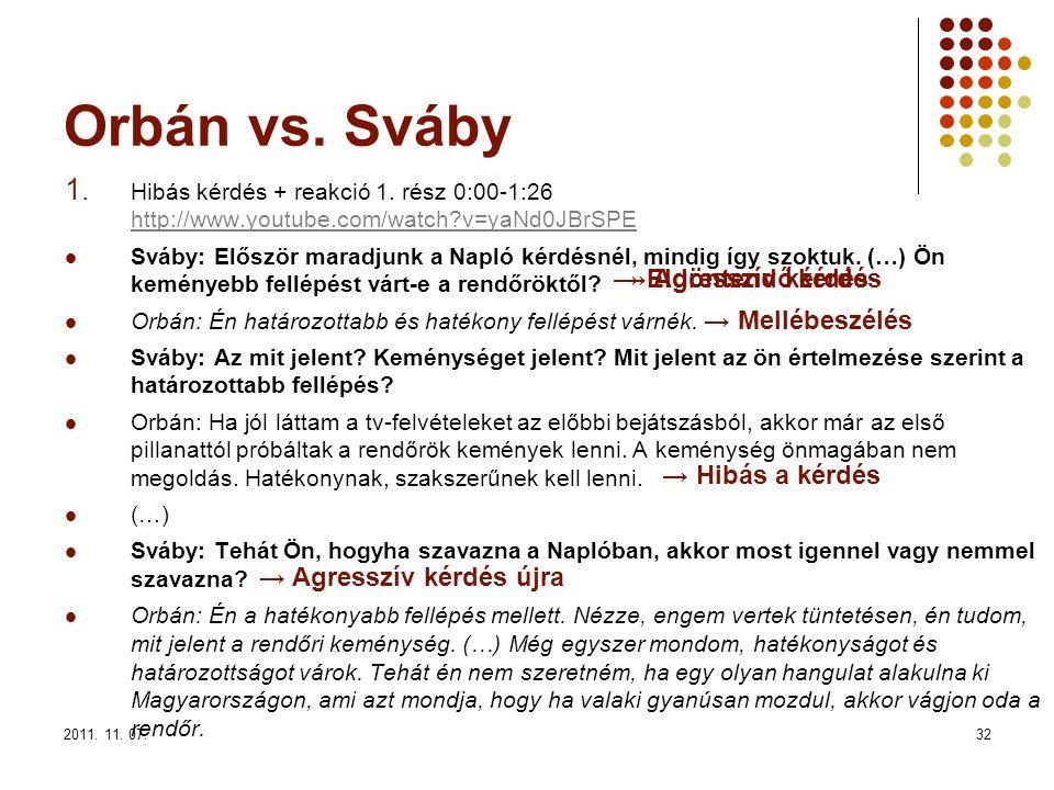 2011. 11. 07.32 Orbán vs. Sváby 1. Hibás kérdés + reakció 1.