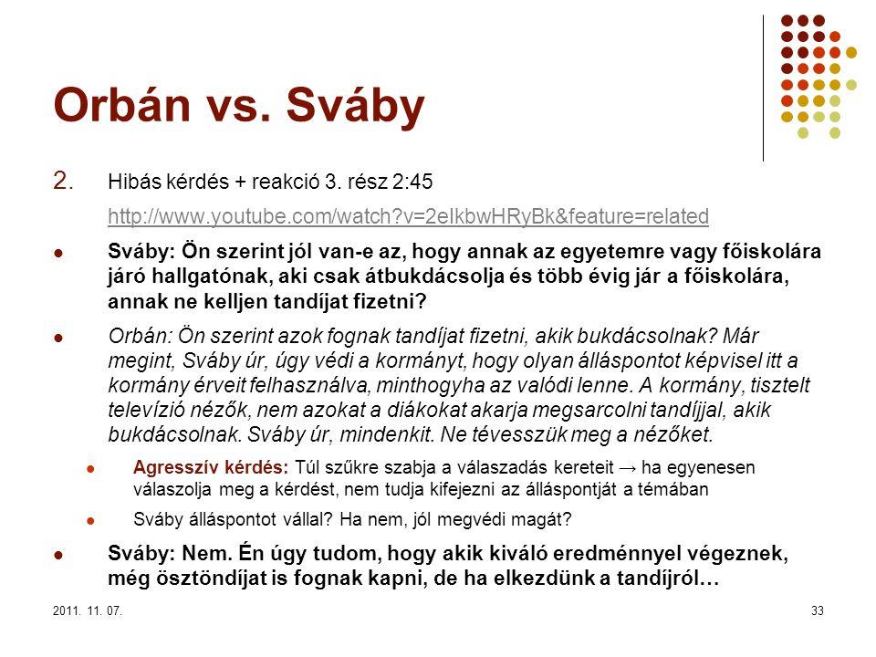 2011. 11. 07.33 Orbán vs. Sváby 2. Hibás kérdés + reakció 3.